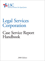LSC's Revised Case Service Report Handbook