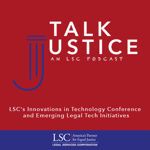 Talk Justice, An LSC Podcast: Episode Eight