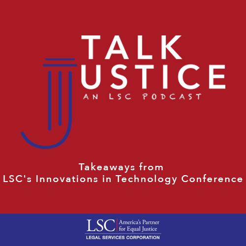 Talk Justice, An LSC Podcast: Episode Ten