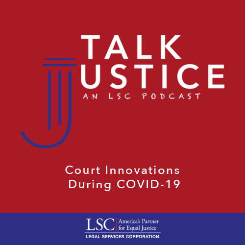 Talk Justice, An LSC Podcast: Episode Eleven