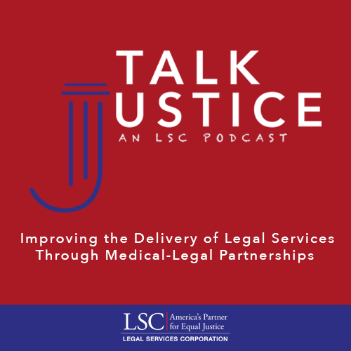 Talk Justice, An LSC Podcast: Episode Twelve